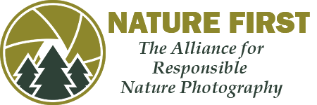 I'm a proud member of Nature First: The Alliance for Responsible Nature Photography